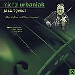 Michal Urbaniak Jazz Legends, Vol. 2: Friday Night At The Village Vanguard