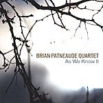 Brian Patneaude Quartet As We Know It