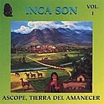 Inca Son (Volume #1) Ascope, Tierra Del Amanecer (Ascope, Land Of The Dawn)