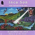 Inca Son (Volume #10) El Regreso Del Inca (Return Of The Inca)