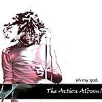 Oh My God The Action Album!