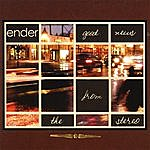 Ender Good News From The Stereo