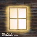 Stranger Shelter From The Storm