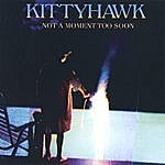 Kittyhawk Not A Moment Too Soon