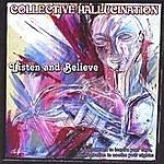 Collective Hallucination Listen And Believe
