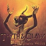 Edmund Welles Tooth & Claw