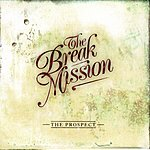 The Break Mission The Prospect