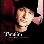 Brahim What I Like About You (Single)
