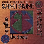 Sam Payne Angel In The Snow: Christmas With The Sam Payne Project