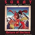 Sukay Return Of The Inca