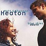 Matt & Shannon Heaton Blue Skies Above