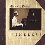 Michael Dulin Timeless