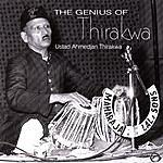 Ustad Ahmedjan Thirakwa The Genius Of Thirakwa