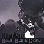 Ken Ard Ballads, Blues & Cocktails