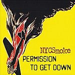 NYC Smoke Permission To Get Down
