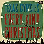 The Texas Gypsies Every Kind Of Christmas