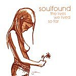 Soulfound The Lives We Lived So Far