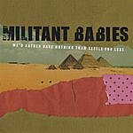Militant Babies We'd Rather Have Nothing Than Settle For Less