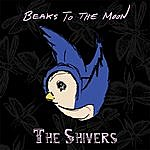 The Shivers Beaks To The Moon