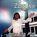Zandra ...more Like Him