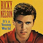 Rick Nelson Its A Young World