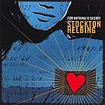 Stockton Helbing For Nothing Is Secret
