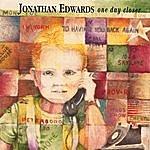 Jonathan Edwards One Day Closer