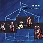 Mara! Live In Europe