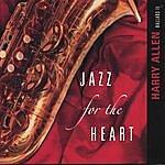 Harry Allen Jazz For The Heart