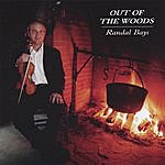 Randal Bays Out Of The Woods