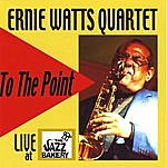 Ernie Watts To The Point