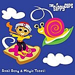 The Sippy Cups Snail Song & Magic Toast