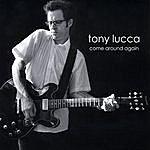 Tony Lucca Come Around Again