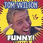 Tom Wilson Tom Wilson Is Funny!