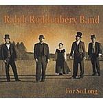 Ralph Roddenbery Band For So Long