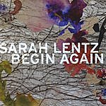 Sarah Lentz Begin Again