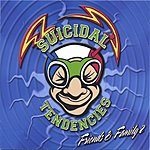 Suicidal Tendencies Suicidal Friends And Family 2