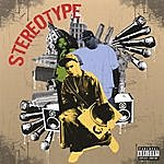 Stereo Type Stereotype (Parental Advisory)