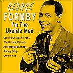 George Formby I'm The Ukelele Man