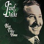 Josef Locke Bless This House