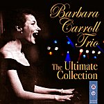 Barbara Carroll The Ultimate Collection