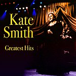 Kate Smith Greatest Hits