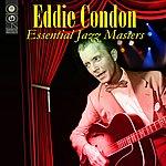 Eddie Condon Essential Jazz Masters