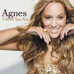 Agnes I Need You Now (7-Track Maxi-Single)