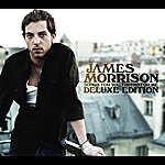 James Morrison Songs For You, Truths For Me: Deluxe Edition