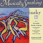 Gerard Schwarz Stravinsky Musically Speaking: Petrouchka/The Rite Of Spring