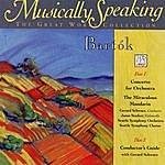 Béla Bartók Bartok Concerto For Orchestra, The Miraculous Mandarin, Musically Speaking
