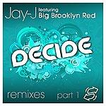 Jay-J Decide Remixes, Part 1