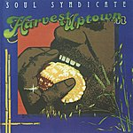 The Soul Syndicate Harvest Uptown