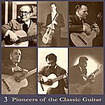 Andrés Segovia Pioneers Of The Classic Guitar, Volume 3 - Recordings 1928-1930